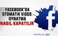 Facebook otomatik video oynatma kapatma
